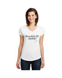 "Dames T-shirt ""Als ge ut nie Ziet, ist ur nie"""
